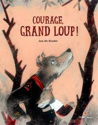 Courage, Grand Loup !