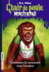 Monsterland. Volume 3, Comment j'ai rencontré mon monstre