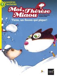 Moi, Thérèse Miaou. Volume 7, Tiens, un flocon qui pique !