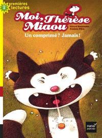 Moi, Thérèse Miaou. Volume 9, Un comprimé ? Jamais !