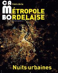 CaMBo : cahiers de la métropole bordelaise. n° 12, Nuits urbaines