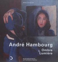 André Hambourg : ombre & lumière