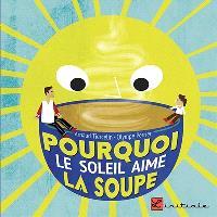 Pourquoi le soleil aime la soupe