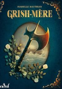 Les rhéteurs. Volume 2, Grish-Mère : an 22 du règne de Kolban le Roux