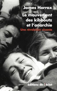 Le mouvement des kibboutz et l'anarchie : une révolution vivante