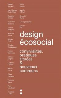 Design écosocial : convivialités, pratiques situées et nouveaux communs