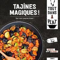 Tajines magiques ! : des recettes venues et inspirées de l'Orient : 40 recettes gourmandes !