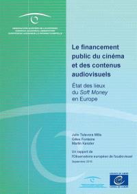 Le financement public du cinéma et des contenus audiovisuels : états des lieux du Soft money en Europe