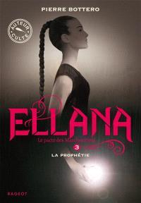Ellana : le pacte des Marchombres. Volume 3, La prophétie