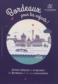 Bordeaux pour les enfants ! : visites ludiques et originales de Bordeaux et de ses monuments
