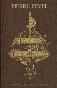 Les Lames du cardinal : l'intégrale de la trilogie; Suivi de La louve de cendre