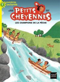 Petits Cheyennes. Volume 6, Les champions de la pêche