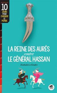 La reine des Aurès contre le général Hassan
