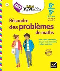 Résoudre des problèmes de maths 6e-5e, 11-12 ans : du cycle 3 au cycle 4 : nouveau programme réforme du collège