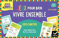 Jeux pour bien vivre ensemble : CM1-CM2, 9-11 ans : 120 cartes pour apprendre tout en s'amusant