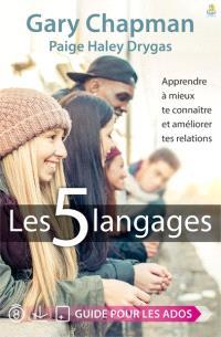 Les 5 langages : apprendre à mieux te connaître et améliorer tes relations : guide pour les ados