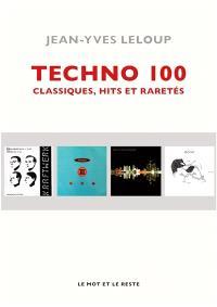 Techno 100 : classiques, hits et raretés