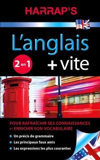 L'anglais + vite : rafraîchir ses connaissances, enrichir son vocabulaire