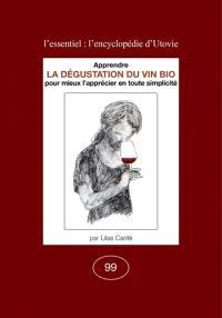 Apprendre la dégustation du vin bio pour mieux l'apprécier en toute simplicité