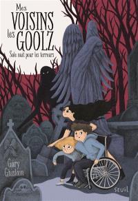 Mes voisins les Goolz. Volume 1, Sale nuit pour les terreurs
