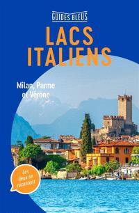 Lacs italiens : Milan, Parme et Vérone