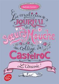 Le malicieux journal des soeurs Mouche au collège de Castelroc. Volume 1, L'arrivée !