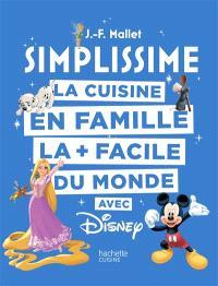 Simplissime : la cuisine en famille la + facile du monde avec Disney