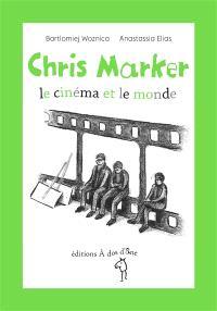 Chris Marker : le cinéma et le monde