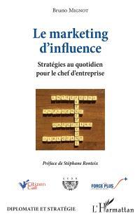Le marketing d'influence : stratégie au quotidien pour le chef d'entreprise