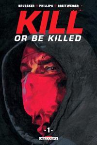 Kill or be killed. Volume 1