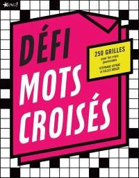Défi Mots croisés  : 250 grilles pour les vrais passionnés