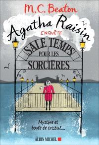 Agatha Raisin enquête. Volume 9, Sale temps pour les sorcières