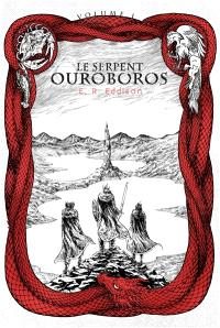 Le serpent Ouroboros. Volume 1