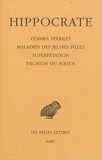 Oeuvres complètes. Volume 12-4, Femmes stériles; Maladies des jeunes filles; Superfétation; Excision du foetus