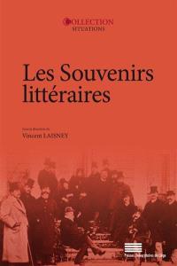 Les souvenirs littéraires : actes du colloque du 2, 3, 4 juin 2016 à l'Université de Paris Nanterre