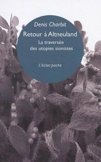 Retour à Altneuland : la traversée des utopies sionistes