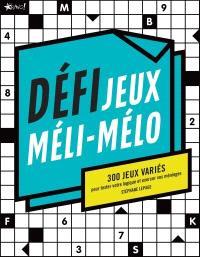 Défi Jeux Méli-Mélo  : 300 jeux variés pour tester votre logique et exercer vos méninges