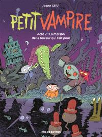 Petit Vampire. Volume 2, La maison de la terreur qui fait peur