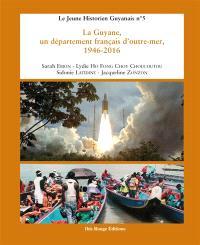 La Guyane, un département français d'outre-mer : 1946-2016