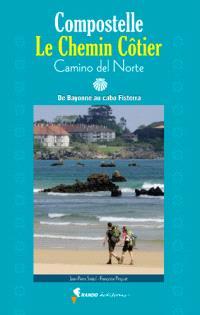 Compostelle, le chemin côtier : camino del Norte : de Bayonne au cabo Fisterra