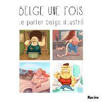 Belge une fois, Le parler belge illustré