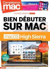 Compétence Mac. n° 56, Bien débuter sur Mac : macOS High Sierra : le guide complet