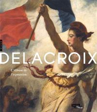 Delacroix : l'album de l'exposition