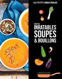 Soupes & bouillons : recettes inratables