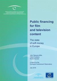 Public financing for film and television content : the state Soft money in Europe