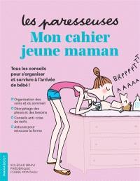 Les paresseuses : mon cahier jeune maman