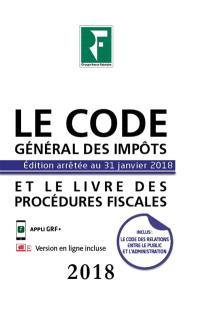 Le code général des impôts 2018 : et le livre des procédures fiscales