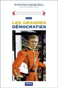 Histoire des peuples de langue anglaise. Volume 4, Les grandes démocraties