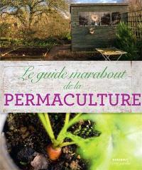 Le guide Marabout de la permaculture : créez un jardin productif, durable et respectueux de l'environnement