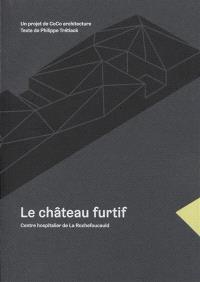 Le château furtif : Centre hospitalier de La Rochefoucauld : un projet de Coco architecture